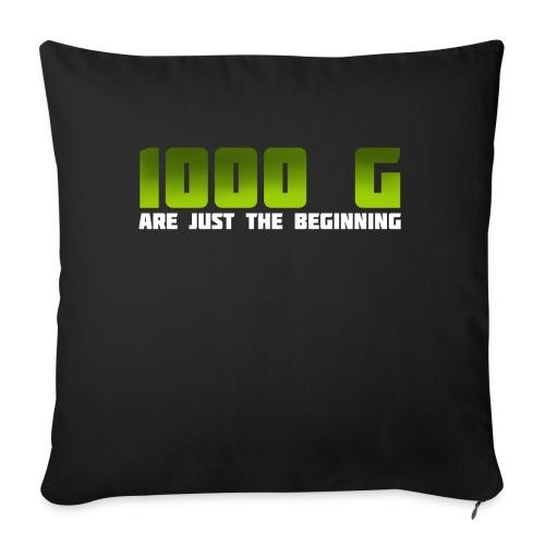 1000 G are just the beginning - Sofakissen mit Füllung 44 x 44 cm