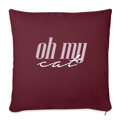 Oh my cat - Cojín de sofá con relleno 44 x 44 cm