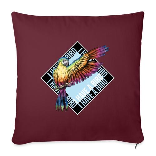 I have a bird - Papagei - Sofakissen mit Füllung 44 x 44 cm