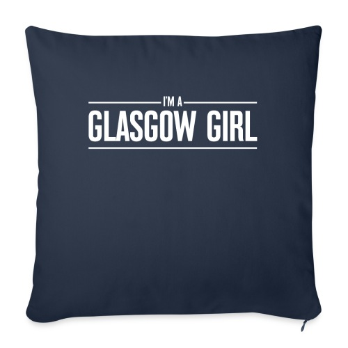 I'm A Glasgow Girl - Sofa pillow with filling 45cm x 45cm