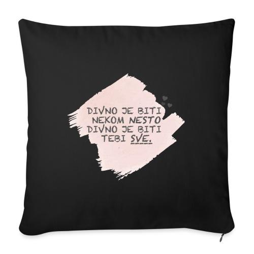 DIVNO JE BITI NEKOME NEŠTO - Sofa pillow with filling 45cm x 45cm