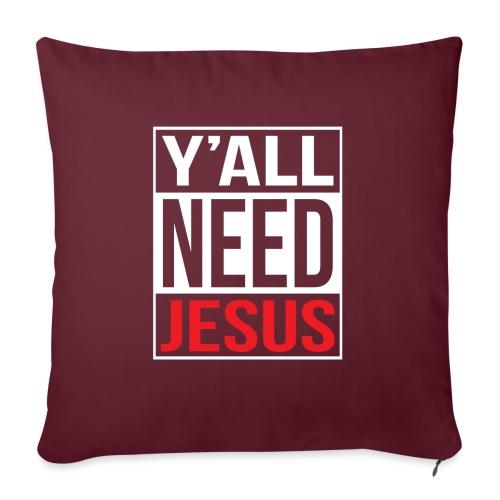 Y'all need Jesus - christian faith - Sofakissen mit Füllung 44 x 44 cm
