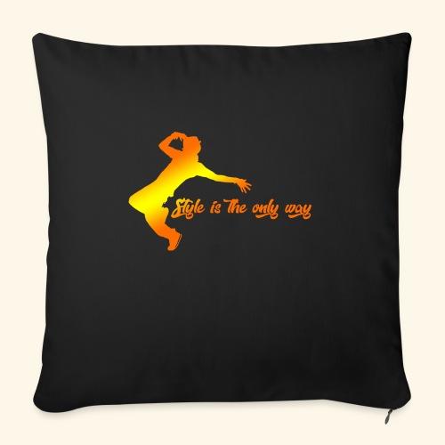 Style is the only way - Cuscino da divano 44 x 44 cm con riempimento