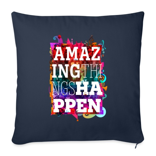 Amazing Things Happen - Sofa pillow with filling 45cm x 45cm