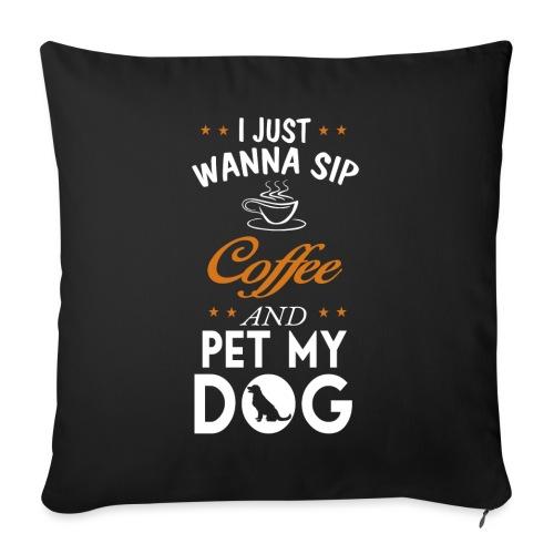 Kaffee trinken und Hunde streicheln - Happy! - Sofakissen mit Füllung 44 x 44 cm