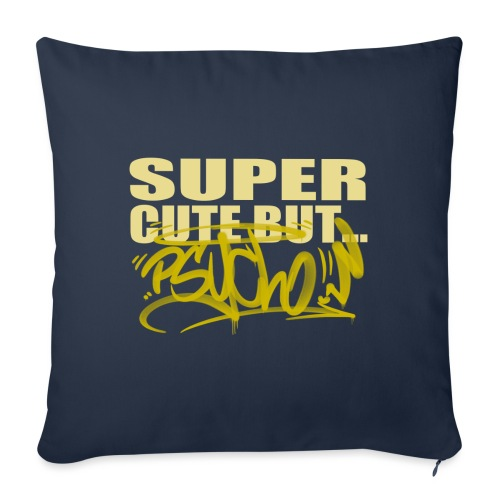 super cute but psycho - Sofapude med fyld 44 x 44 cm