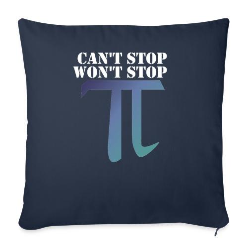 Pi Day Cant Stop Wont Stop Shirt Dunkel - Sofakissen mit Füllung 44 x 44 cm