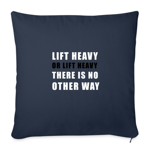 Lift heavy or lift heavy - Sofakissen mit Füllung 44 x 44 cm