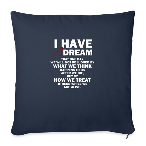 I HAVE A DREAM - Sofa pillow with filling 45cm x 45cm