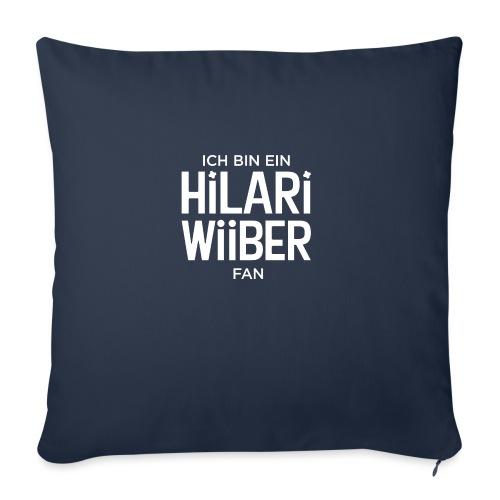 Ich bin ein Hilari Wiiber Fan! - Sofakissen mit Füllung 44 x 44 cm