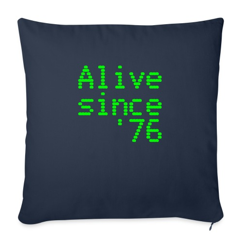 Alive since '76. 40th birthday shirt - Sofa pillow with filling 45cm x 45cm