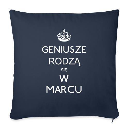 GENIUSZE RODZĄ SIĘ W MARCU - Poduszka na kanapę z wkładem 44 x 44 cm
