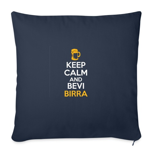 KEEP CALM AND BEVI BIRRA - Cuscino da divano 44 x 44 cm con riempimento