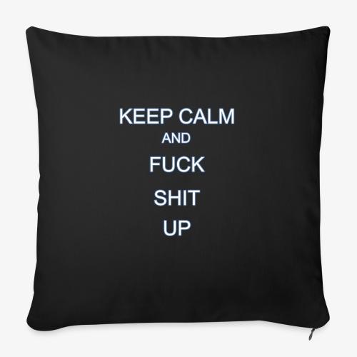 Keep Calm and Fuck Shit Up - Cuscino da divano 44 x 44 cm con riempimento