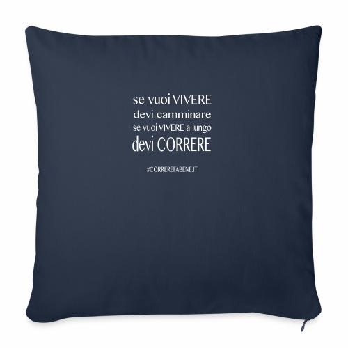se vuoi vivere a lungo.... - Cuscino da divano 44 x 44 cm con riempimento