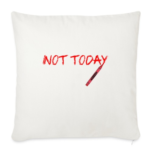 Not Today! - Sofa pillow with filling 45cm x 45cm