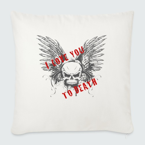 I Love You To Death - Cuscino da divano 44 x 44 cm con riempimento
