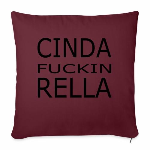 Cinda fuckin Rella - Sofakissen mit Füllung 44 x 44 cm