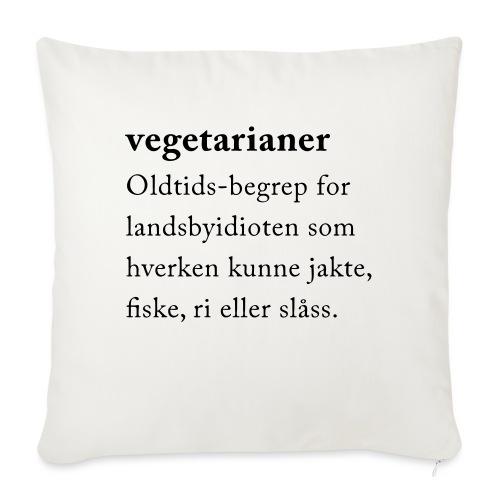 Vegetarianer definisjon - Sofapute med fylling 44 x 44 cm