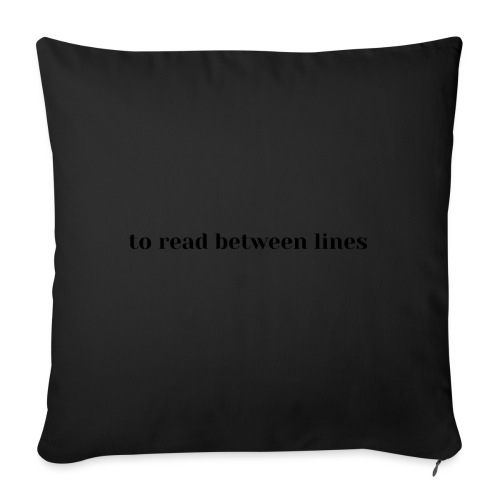 to read between lines, reading between lines - Sofa pillow with filling 45cm x 45cm