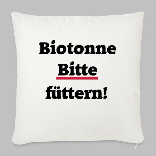 Biotonne - Bitte füttern! - Sofakissen mit Füllung 44 x 44 cm