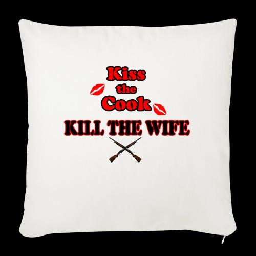 Kiss the Cook, kill the Wife - Sofakissen mit Füllung 44 x 44 cm