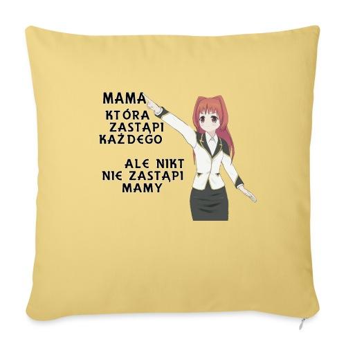 Mama która zastąpi każdego - Poduszka na kanapę z wkładem 44 x 44 cm