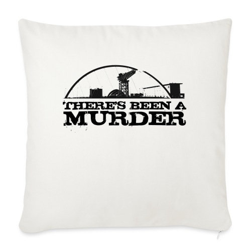 There s Been A Murder - Sofa pillow with filling 45cm x 45cm