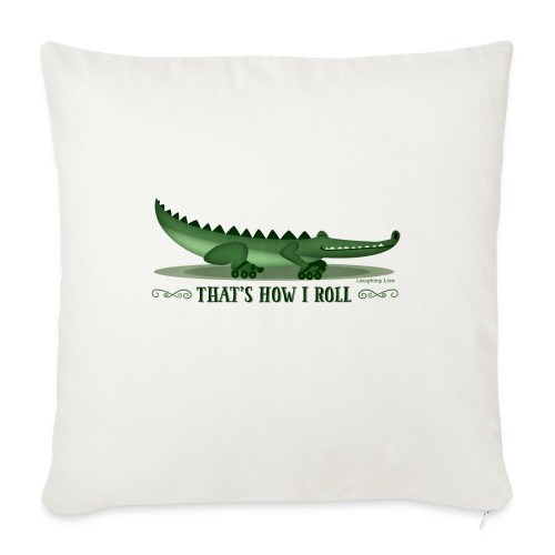 That s How I Roll - Sofa pillow with filling 45cm x 45cm