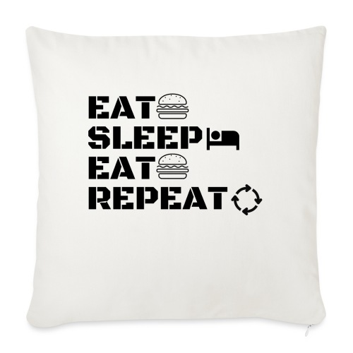eat sleep eat repeat - Coussin et housse de 45 x 45 cm