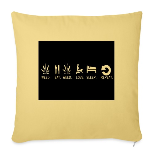 WEED. EAT. WEED. LOVE. SLEEP. REPEAT. - Sofa pillow with filling 45cm x 45cm