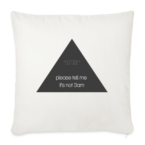 It's not 3am - Sofa pillow with filling 45cm x 45cm