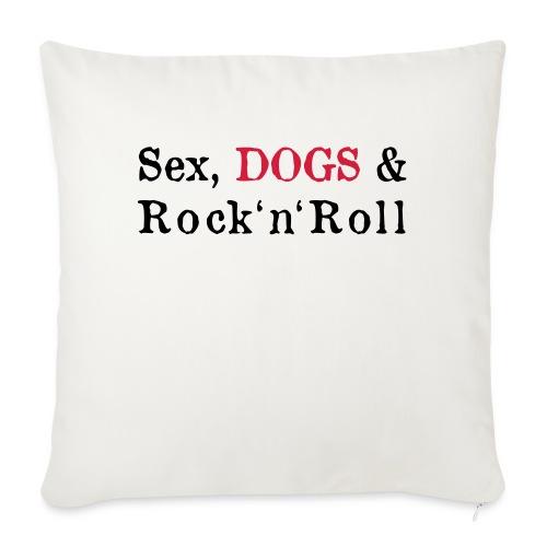 Sex, Dogs & Rock'n'Roll - Sofakissen mit Füllung 44 x 44 cm