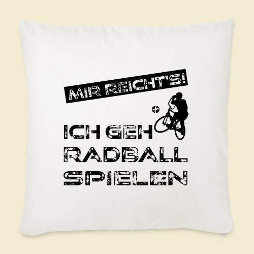 Radball | Mir reicht's! - Sofakissen mit Füllung 44 x 44 cm