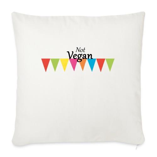 Not Vegan - Sofa pillow with filling 45cm x 45cm