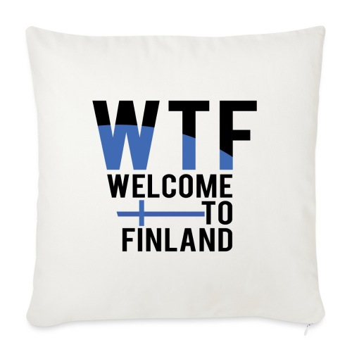 WTF welcome to finland - Sofa pillow with filling 45cm x 45cm