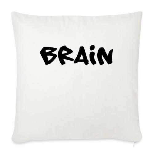brain schriftzug - Sofakissen mit Füllung 44 x 44 cm