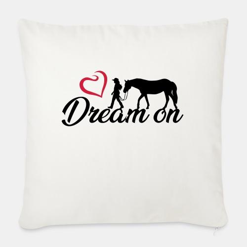 Dream on - Halte an Deinen Träumen fest - Sofakissen mit Füllung 44 x 44 cm