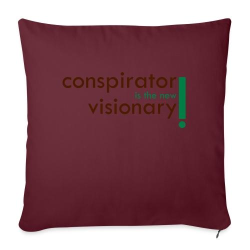 conspirator is the new visionary - Coussin et housse de 45 x 45 cm