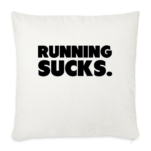 Running Sucks - Sohvatyynyt täytteellä 44 x 44 cm