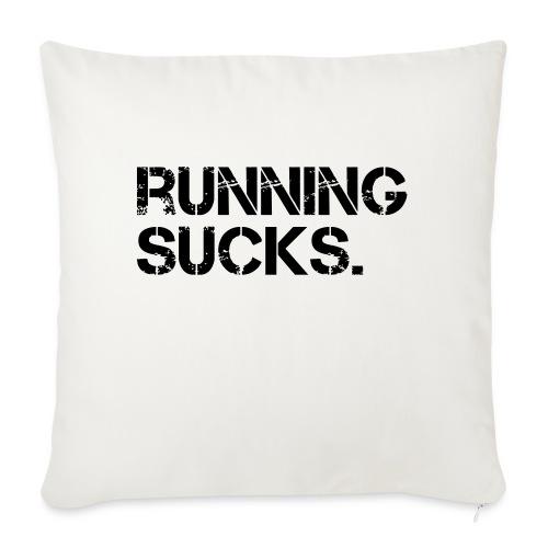 Running Sucks - Sofakissen mit Füllung 44 x 44 cm