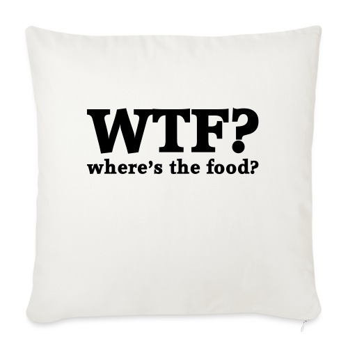 WTF - Where's the food? - Bankkussen met vulling 44 x 44 cm