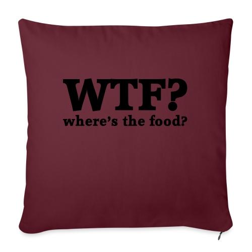 WTF - Where's the food? - Bankkussen met vulling 44 x 44 cm