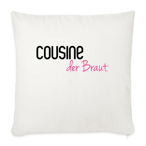 Cousine der Braut - Sofakissen mit Füllung 44 x 44 cm