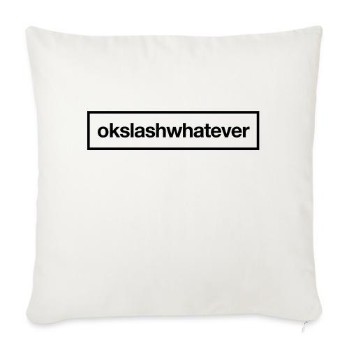 ok whatever - Sofakissen mit Füllung 44 x 44 cm