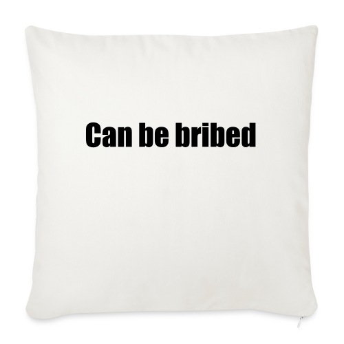 Can be bribed - Sofa pillow with filling 45cm x 45cm
