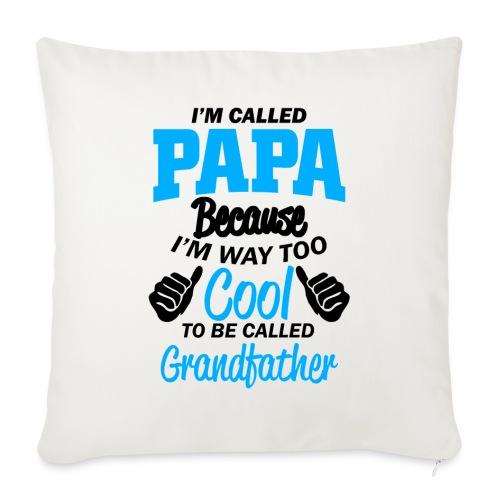 on m'appel papa car je suis trop cool grand-père - Coussin et housse de 45 x 45 cm