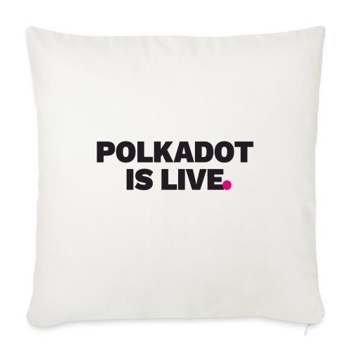 POLKADOT IS LIVE | Kryptowährung T-Shirt | Bitcoin - Sofakissen mit Füllung 44 x 44 cm