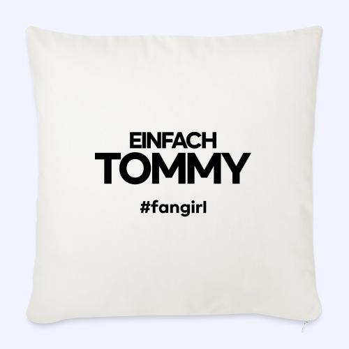 Einfach Tommy / #fangirl / Black Font - Sofakissen mit Füllung 44 x 44 cm