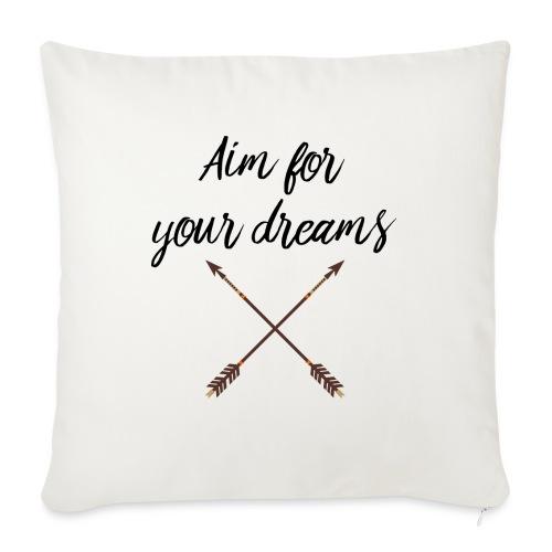 Aim for your Dreams - Sohvatyynyt täytteellä 44 x 44 cm